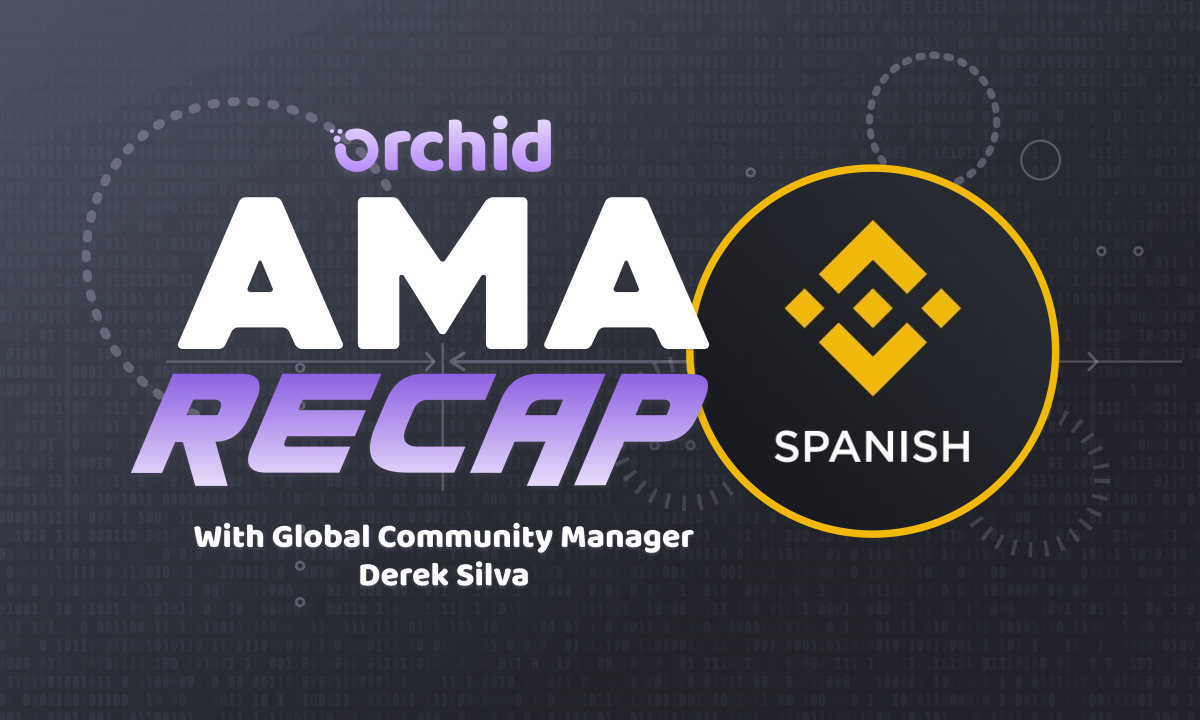 Orchid answers the community's questions in Binance Español AMA
