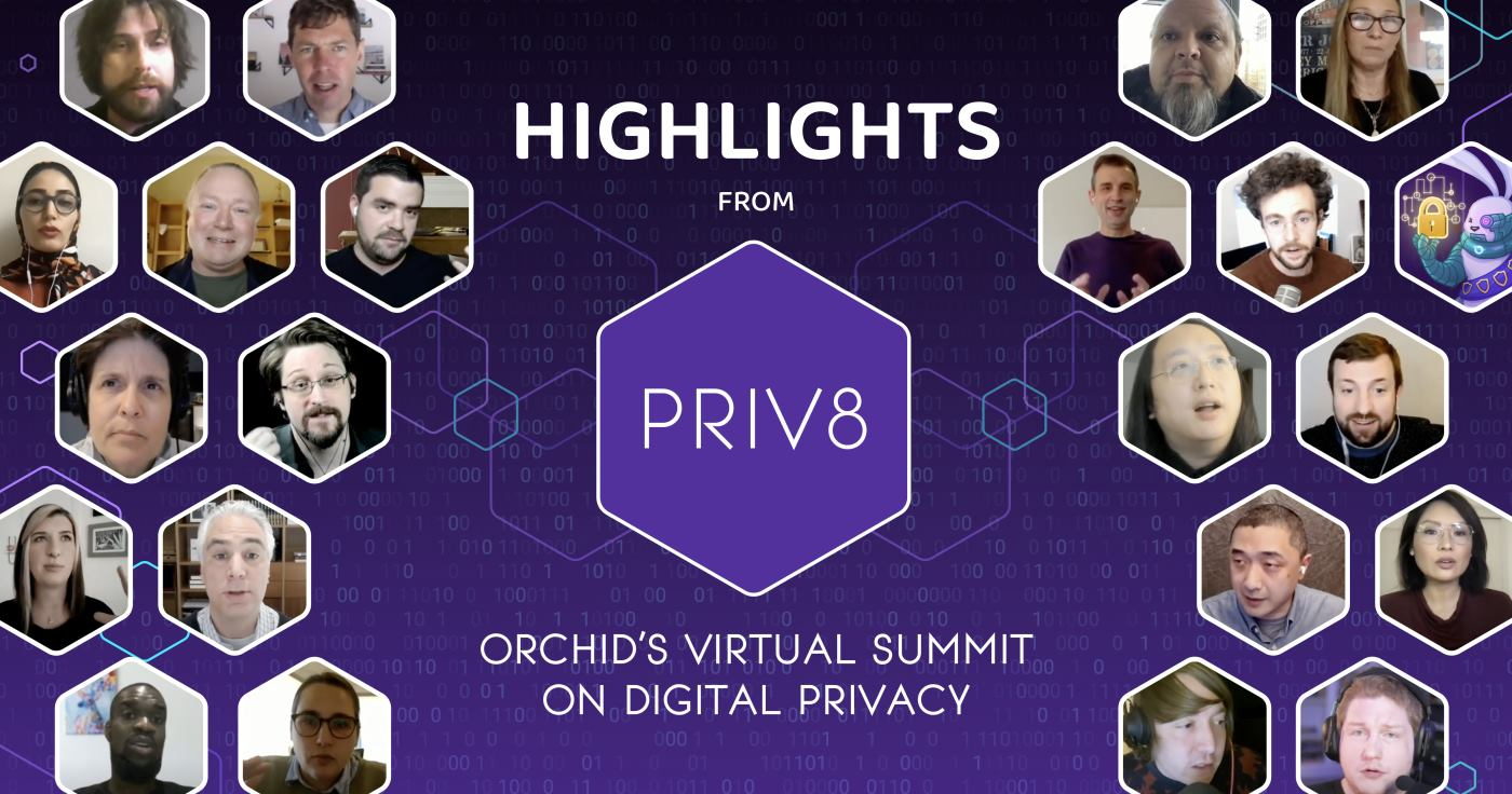 Highlights from Priv8, Orchid's virtual privacy summit
